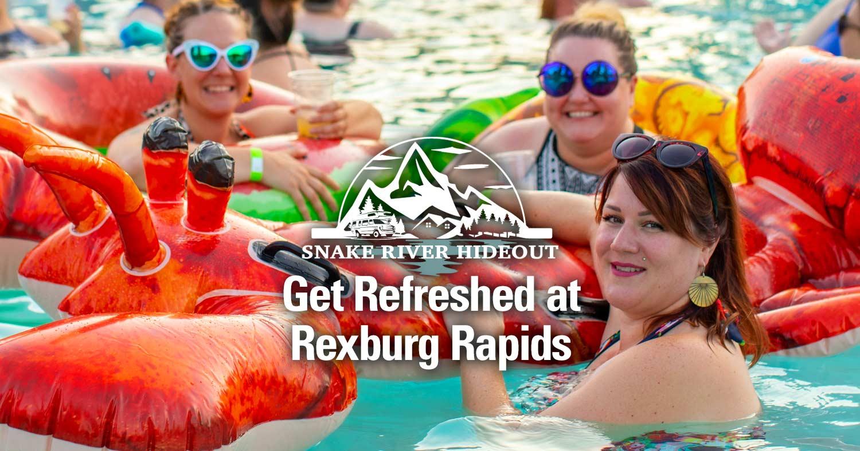 Get Refreshed at Rexburg Rapids