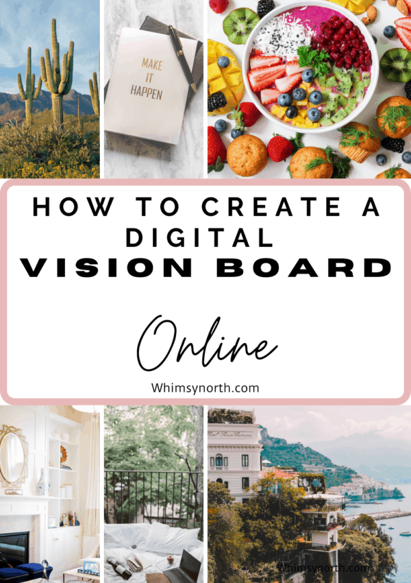 How to Create a Vision Board Online and Manifest Your Dreams.
