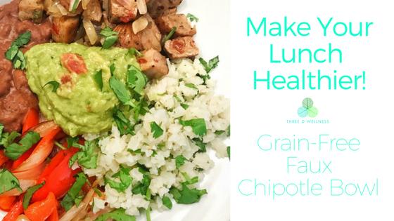 Three D Wellness - Grain Free Faux Chipotle Bowl Recipe