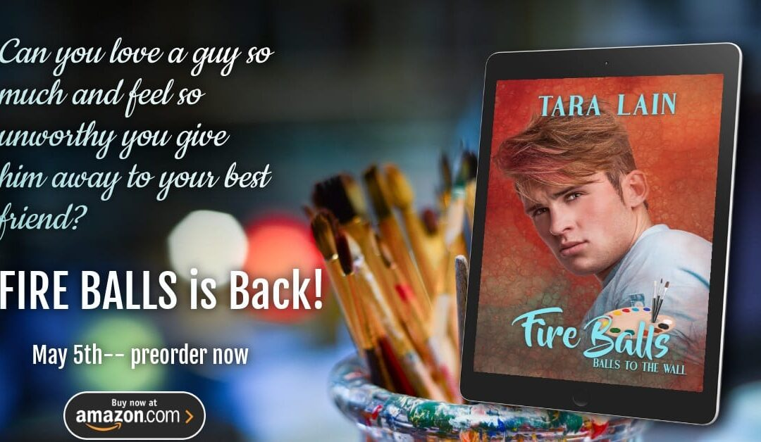 FIRE BALLS by Tara Lain is Coming to KU!