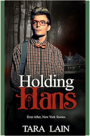 Holding Hans by Tara Lain