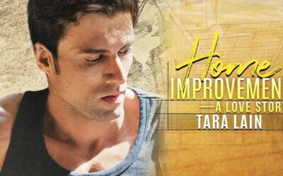 Released! HOME IMPROVEMENT—A LOVE STORY from Tara Lain