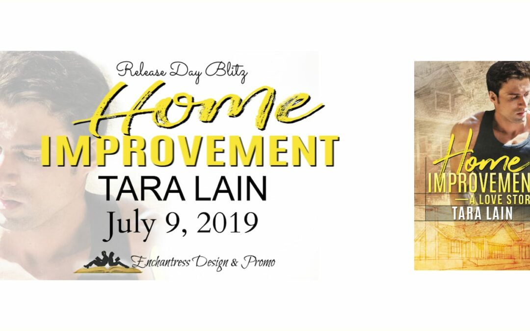 New Release and Giveaway! Tara Lain's  Home Improvement — A Love Story