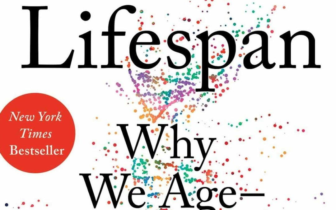 Recommended Read: Lifespan by David Sinclair and Matthew D. LaPlante