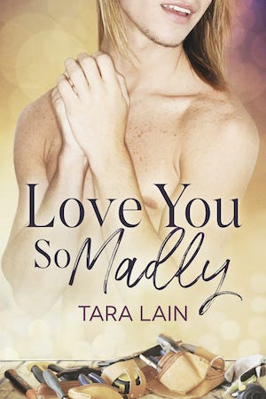 Love You So Madly by Tara Lain (small cover)