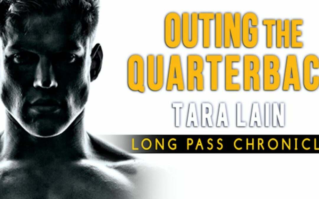 Tara Lain's OUTING THE QUARTERBACK Now in KU!