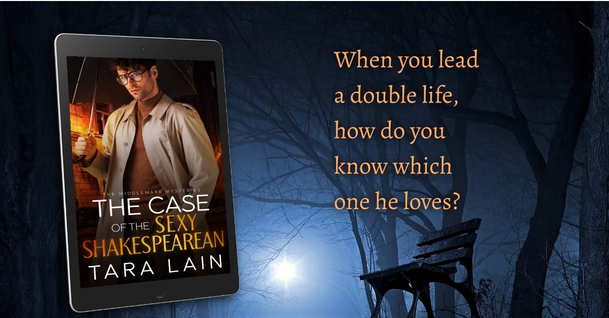 The Case of the Sexy Shakespearean by Tara Lain Banner