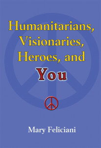 humanitarians visionaries heroes and you