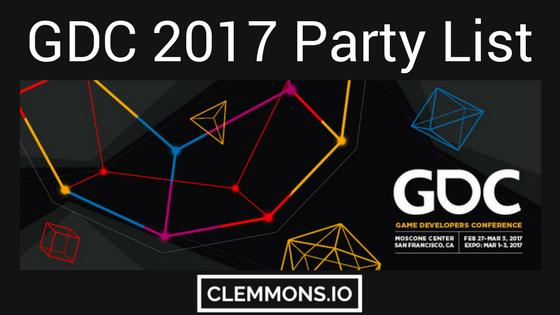 GDC 2017 Party List List by Nolan Clemmons