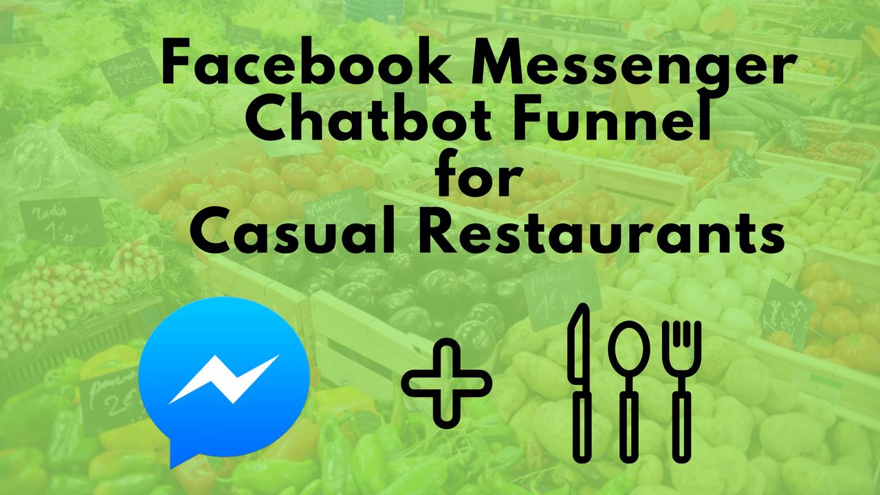 Facebook Messenger Chat Bot Case Study: Casual Restaurant