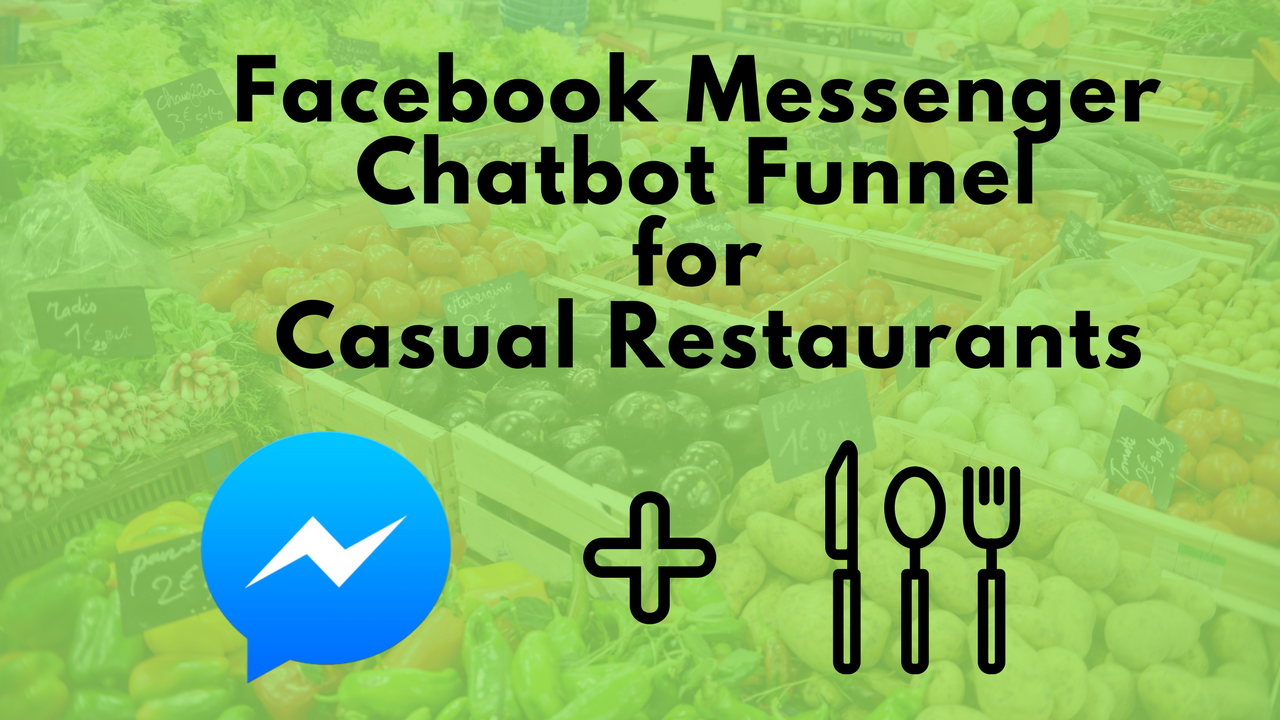 Facebook Messenger Chat Bot Case Study: Casual Restaurant