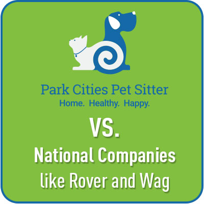 Park Cities Pet Sitter vs. National Companies like DogVacay and Rover