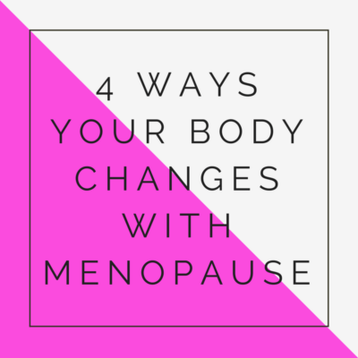 body changes during menopause