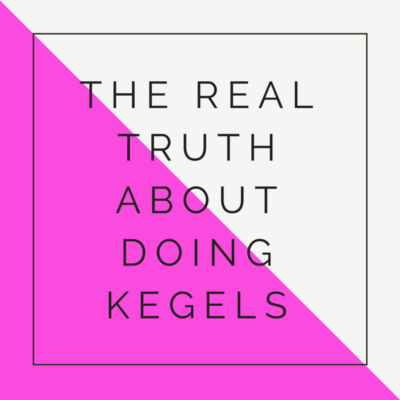 doing kegels for pelvic floor
