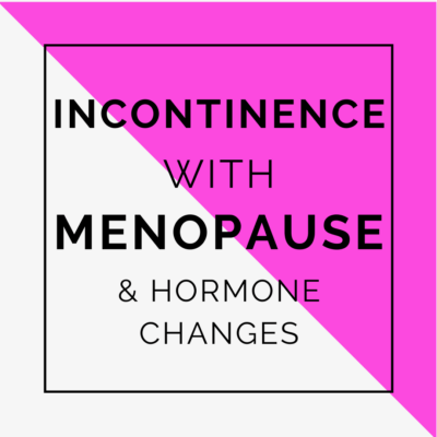 Incontinence with Menopause