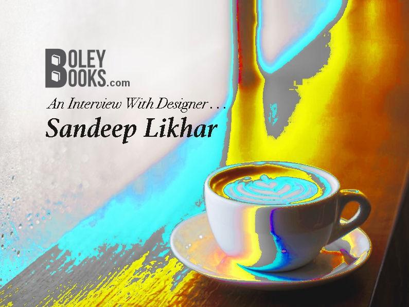 Interview With A Designer—Sandeep Likhar