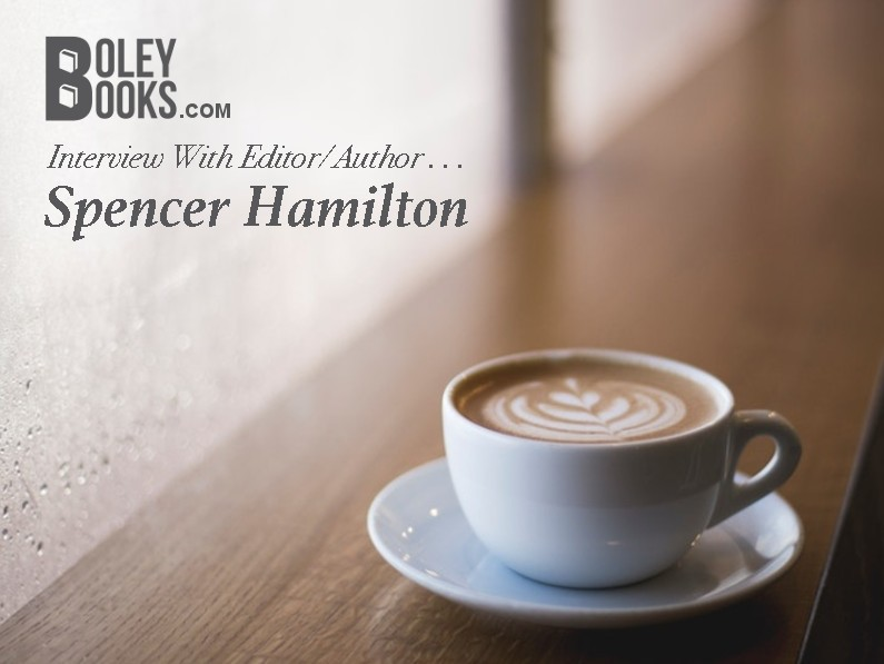 Interview With An Editor—Spencer Hamilton