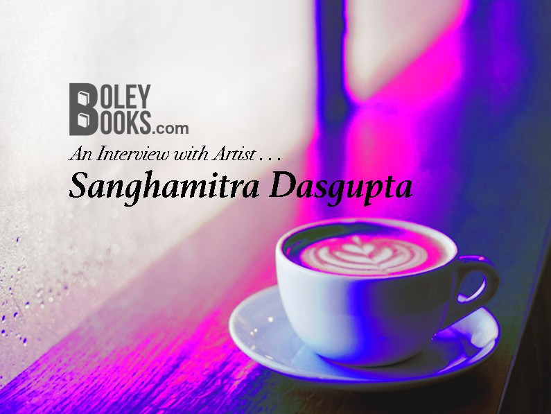 Interview With An Artist—Sanghamitra Dasgupta