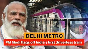 प्रधानमंत्री ने दिल्ली मेट्रो की मैजेंटा लाइन पर देश की पहली बिना ड्राइवर वाली ट्रेन का उद्घाटन किया