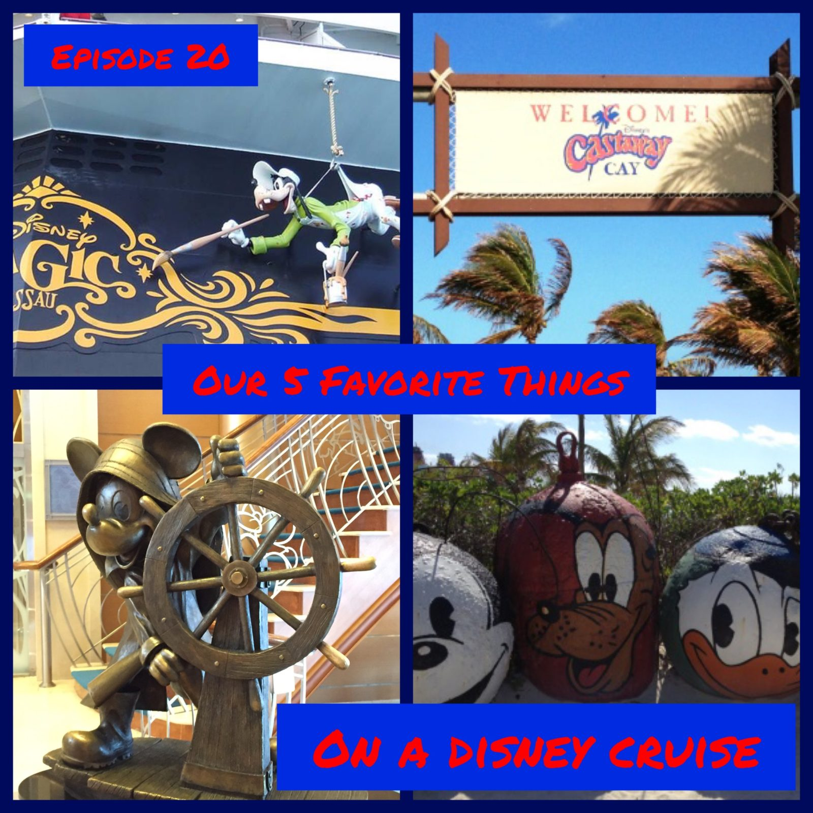 Episode 20 - Our 5 Favorite Things Aboard a Disney Cruise