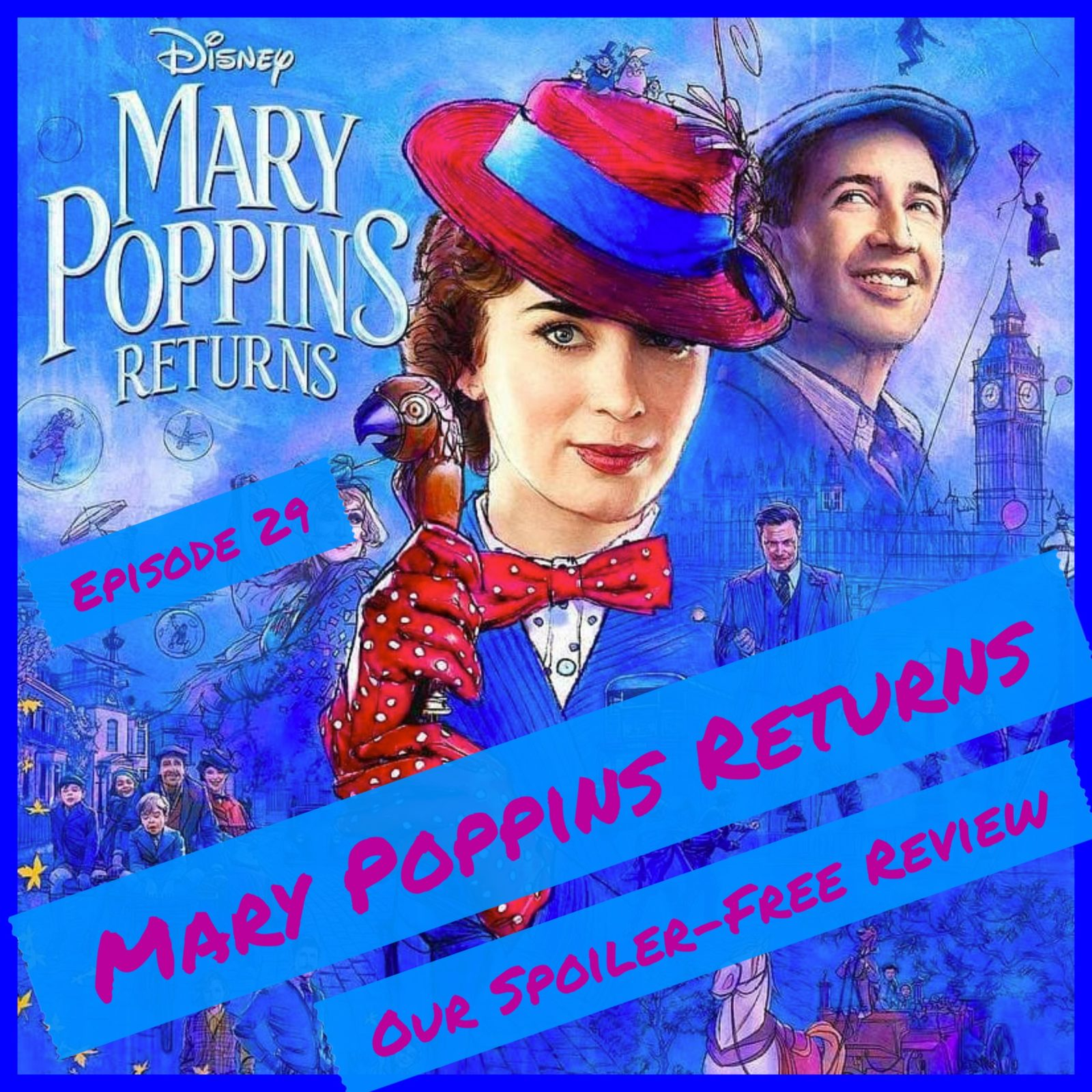 Mary Poppins Returns - Our Spoiler-Free Review