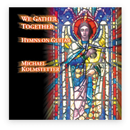 We Gather Together - Hymns on Guitar