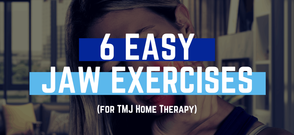 6 easy tmj jaw exercises you can do at home