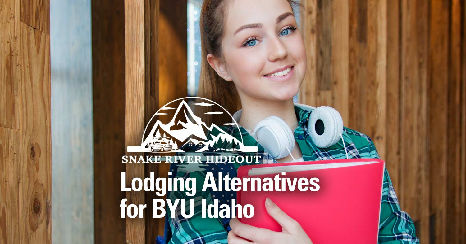 Snake River Hideout Offering Lodging Alternatives for Brigham Young University Idaho Visitors
