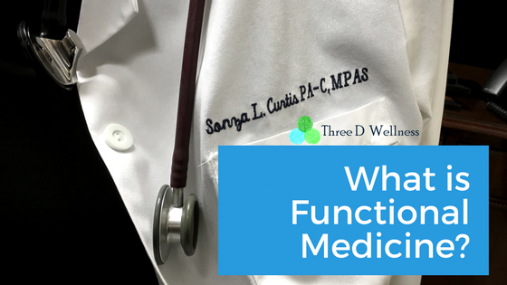 Three D Wellness - Dr Sonza Curtis - What is Functional Medicine
