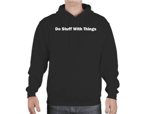 Do Stuff With Things Hoodie
