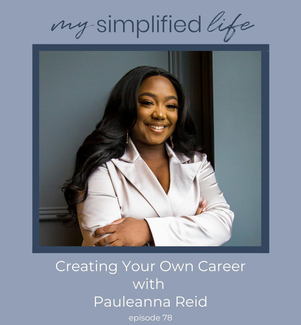 Creating Your Own Career with Pauleanna Reid