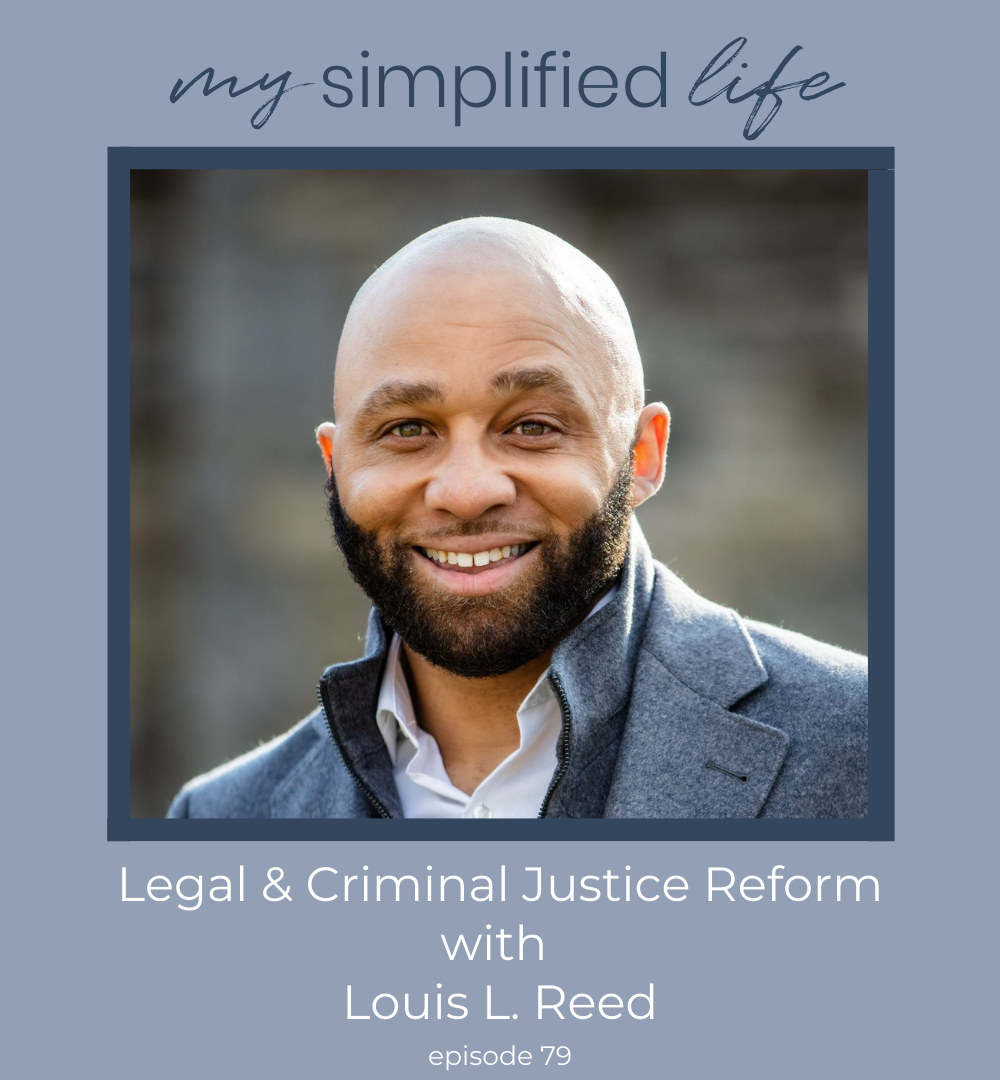 Legal & Criminal Justice Reform with Louis L. Reed