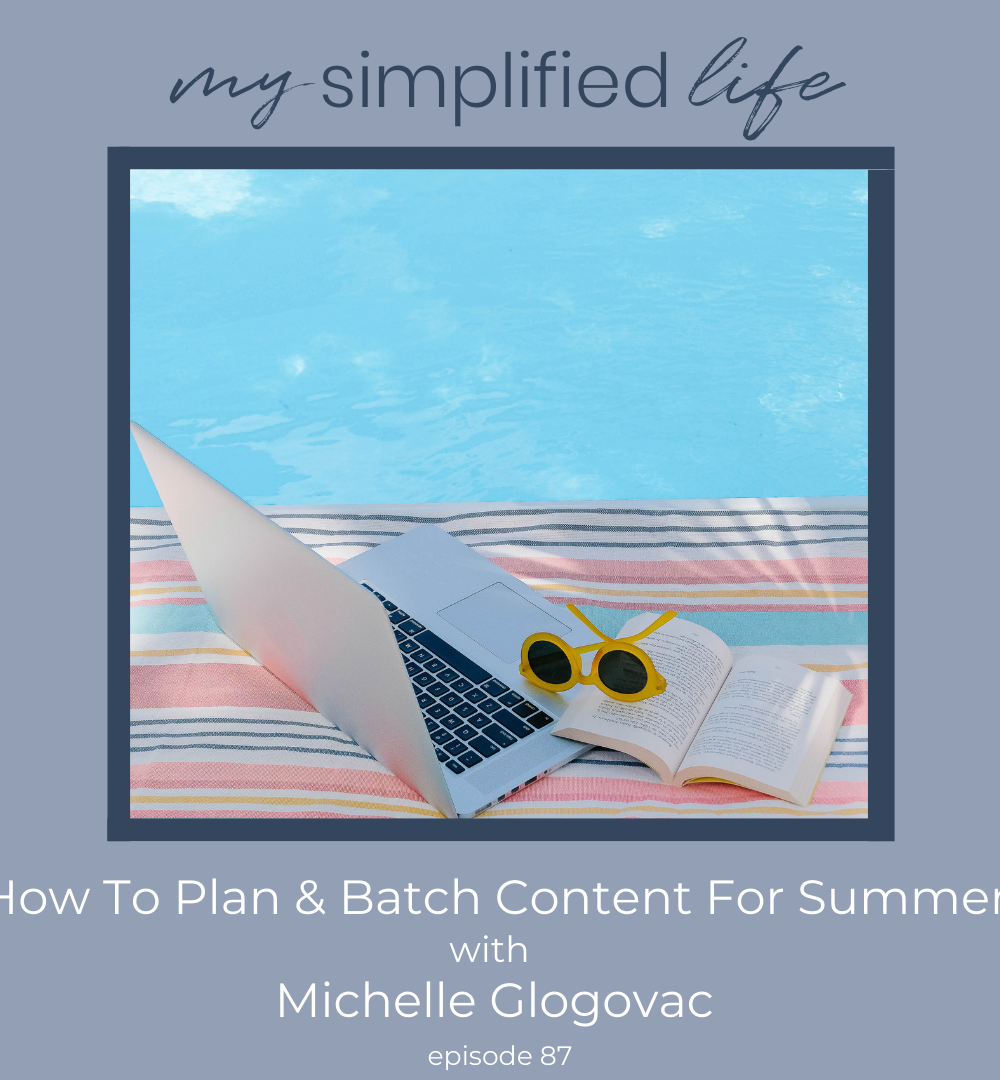 How To Plan & Batch Content For Summer