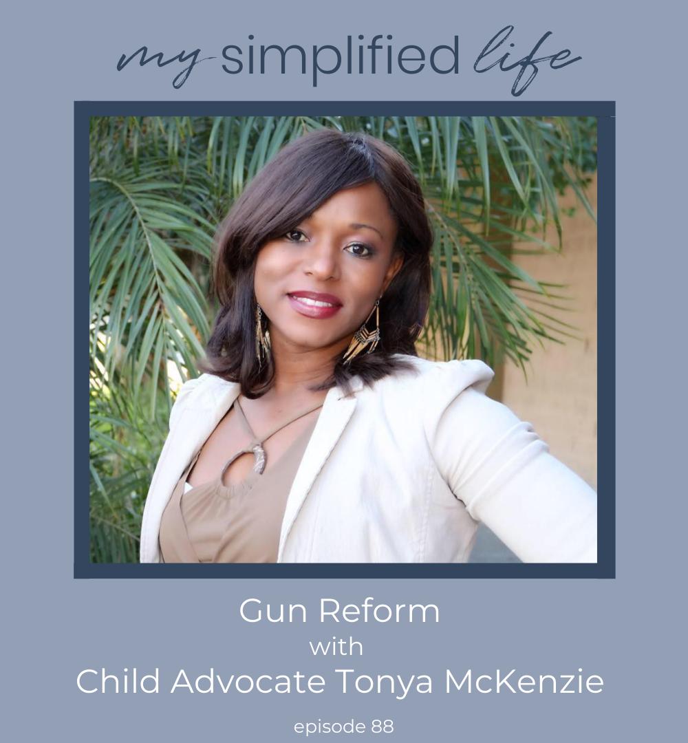 Gun Reform with Child Advocate and Author Tonya McKenzie