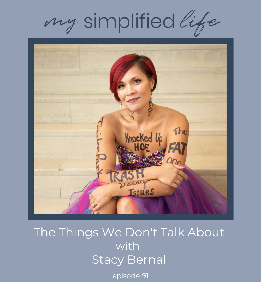 The Things We Don't Talk About with Stacy Bernal