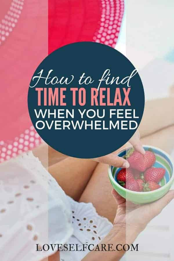 The overwhelmed women's guide to finding time to relax. Whether you have 5, 15 or 30 minutes, what YOU can do to relax in that time period. String together several of the time periods for a longer relaxation routine. #Relax, #Overwhelmed