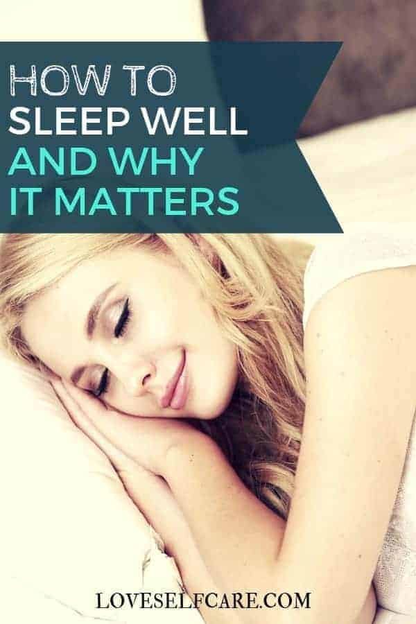 How to Sleep Well and Why it Matters