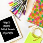 Ways To Promote Posts & Increase Blog Traffic