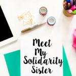 Meet My Solidarity Sister