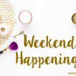 Weekend Happenings