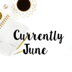 Currently June 2016 & A Giveaway