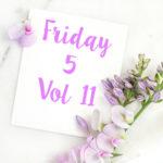 Friday 5 Vol 11
