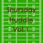 Thursday Huddle Vol 1