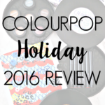 ColourPop Holiday 2016 Review + Swatches