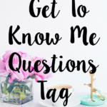25 Get To Know Me Questions (Tag)