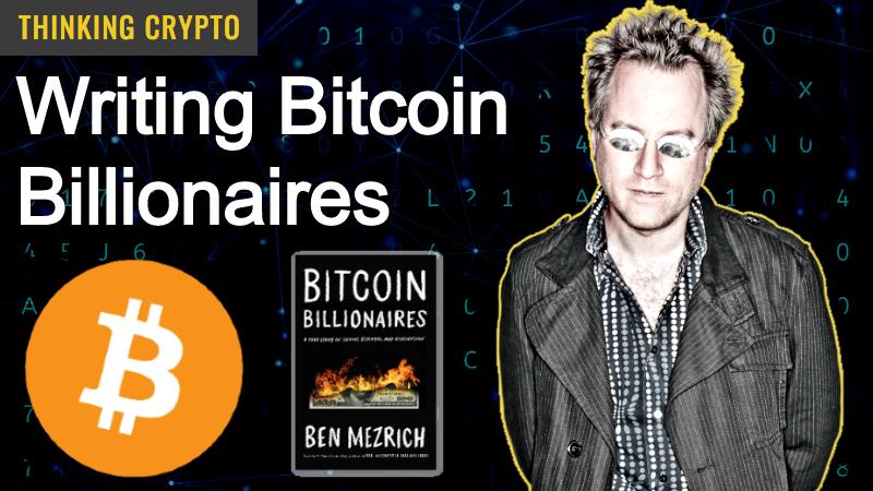 Interview: Author Ben Mezrich – Bitcoin Billionaires, Billions TV Show, Bitcoin
