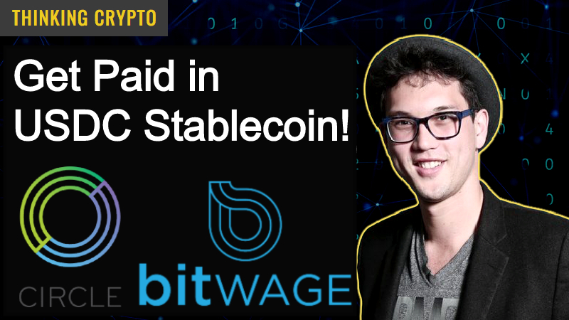 Read more about the article Avoid Crypto Volatility & Get Paid in Stablecoins USDC – Circle Bitwage Partnership – Jonathan Chester Interview