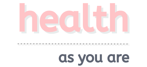 Health As You Are