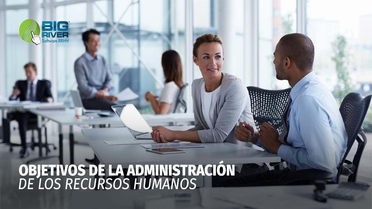 OBJETIVOS DE LA ADMINISTACIÓN DE LOS RECURSOS HUMANOS