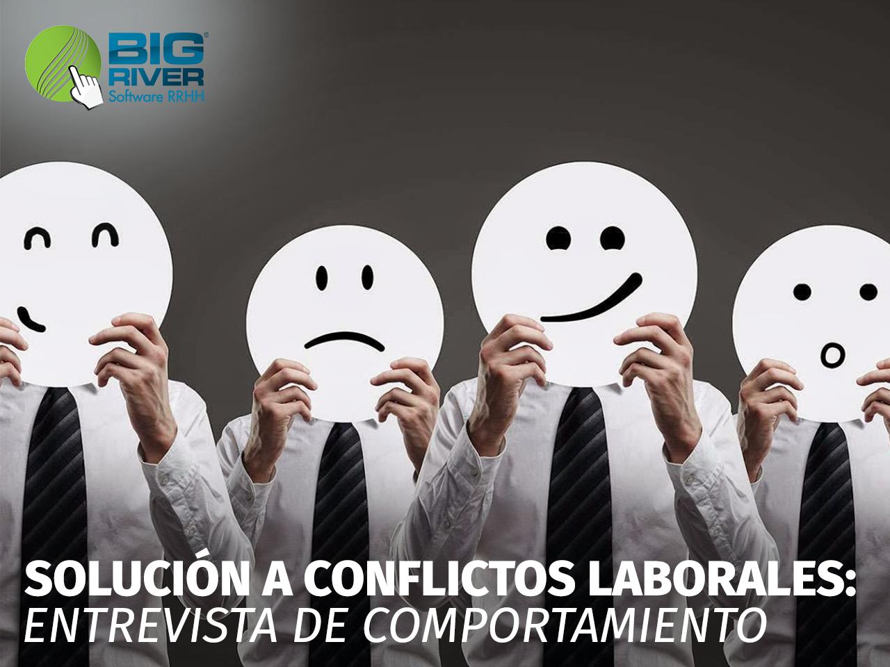 SOLUCIÓN A CONFLICTOS LABORALES: ENTREVISTA DE COMPORTAMIENTO